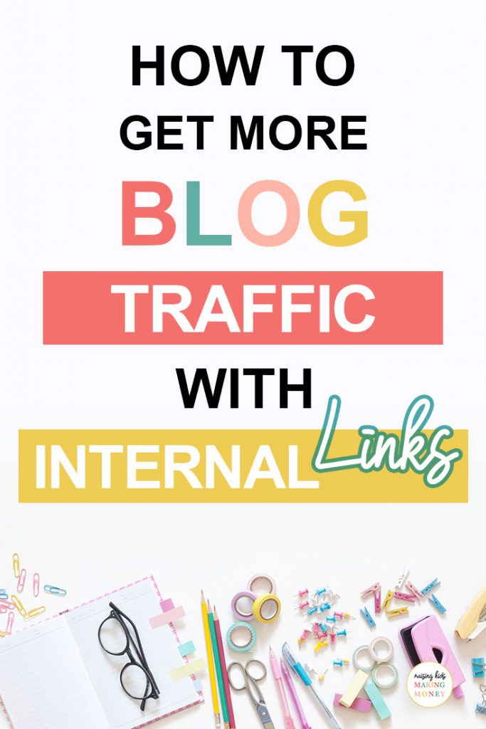 Pinterest Image about how to get more blog traffic with internal links