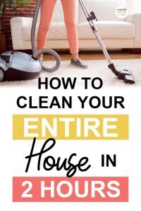 Pinterest image about how to clean your entire house in 2 hours