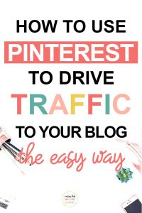Pinterest image about how to use Pinterest to drive traffic to your blog