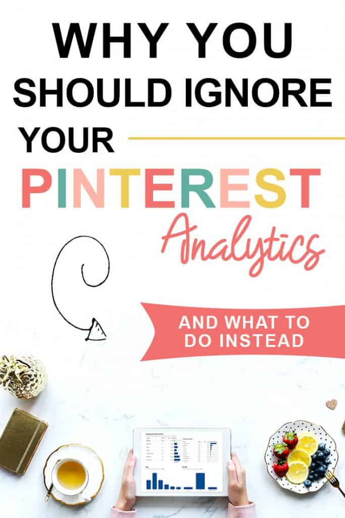 Pinterest image about why you should ignore pinterest analytics