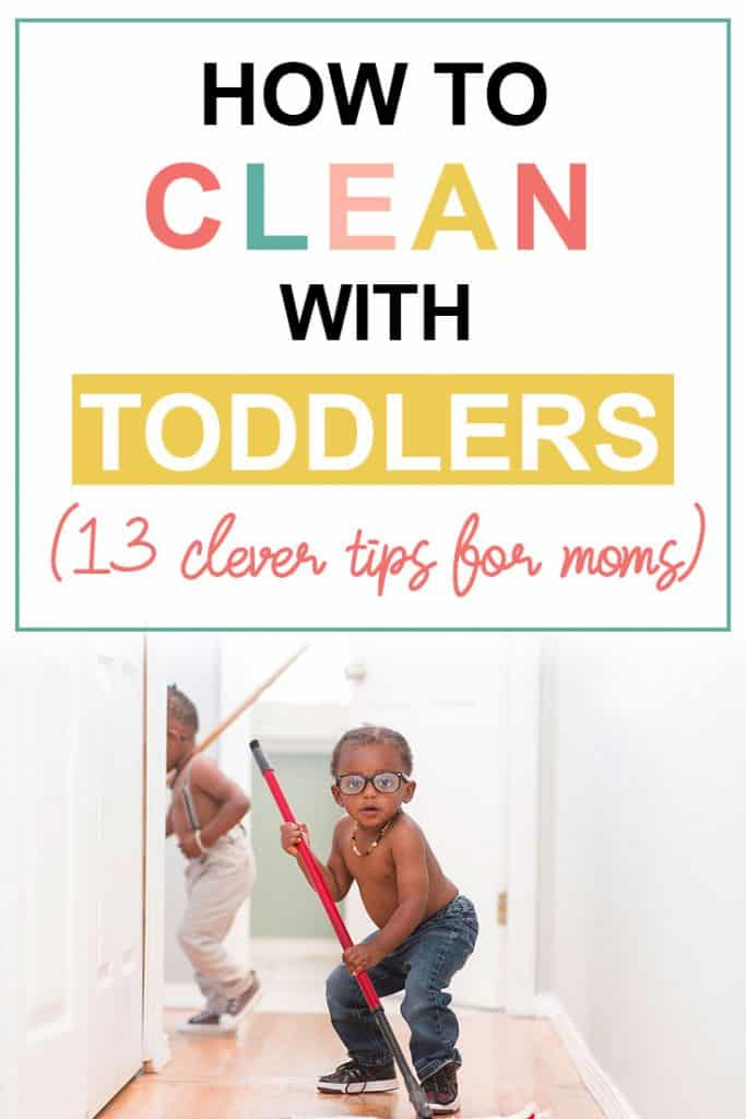 Pinterest image about how to clean with toddlers