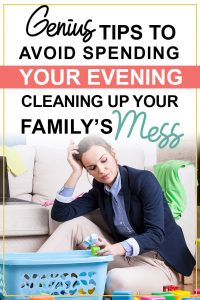 Pinterest image about how to avoid spending your evening cleaning