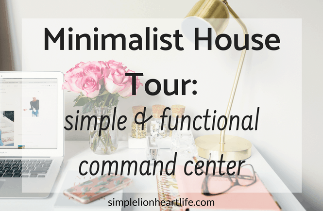 Minimalist House Tour: Simple and Functional Command Center