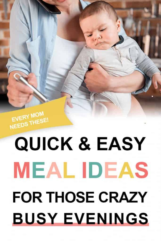 Pinterest image about easy meal ideas for crazy nights