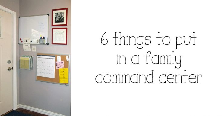 6 things to put in a family command center