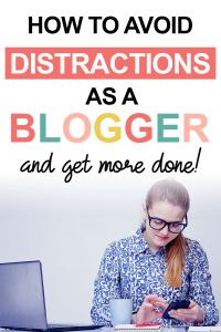 Pinterest image about how to avoid distractions as a blogger