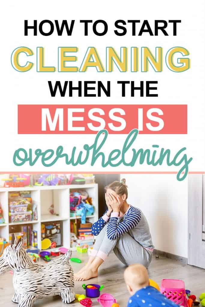 Pinterest image about how to clean when you're overwhelmed by the mess