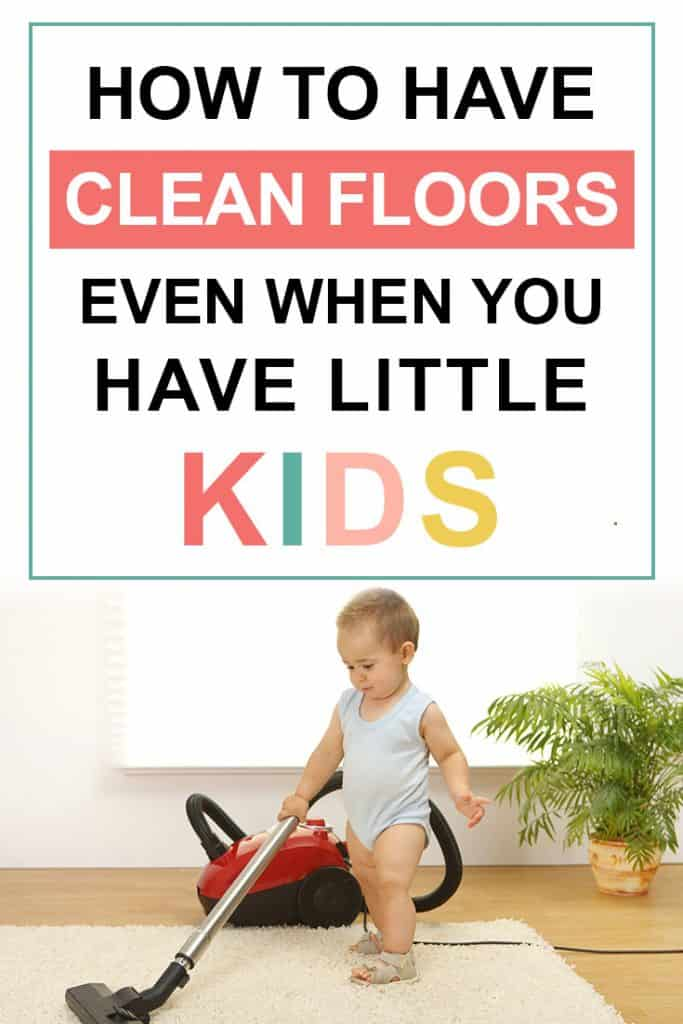 Pinterest image about having clean floors with little kids