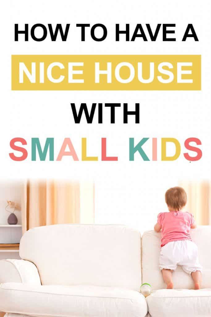 Pinterest image about how to have a nice house with small kids