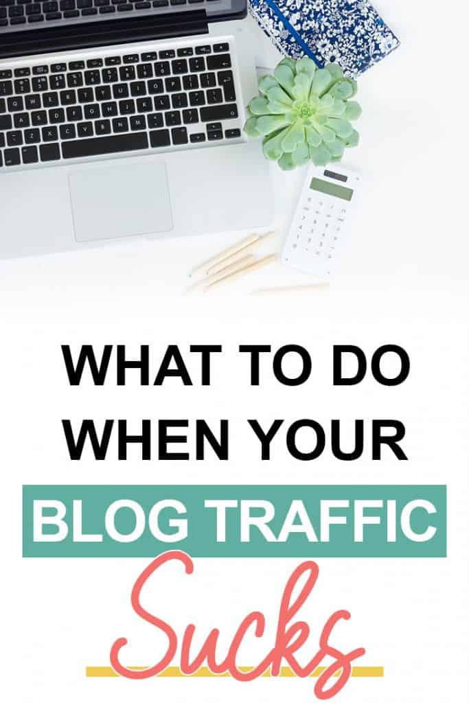 Pinterest image about the things to do when your blog traffic is low