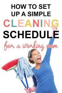 Pinterest image about a cleaning schedule for working moms